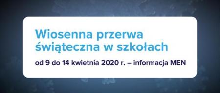 Wiosenna przerwa świąteczna w szkołach od 9 do 14 kwietnia 2020 r.